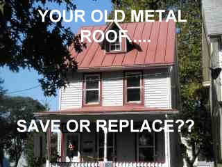 Save or replace a New Jersey old metal roof